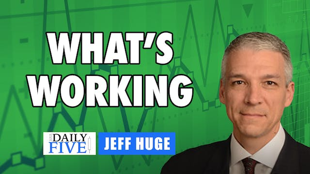What's Working | Jeff Huge, CMT (04.20)