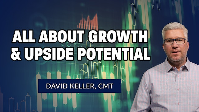 All About Growth and Upside Potential   David Keller (06.11)