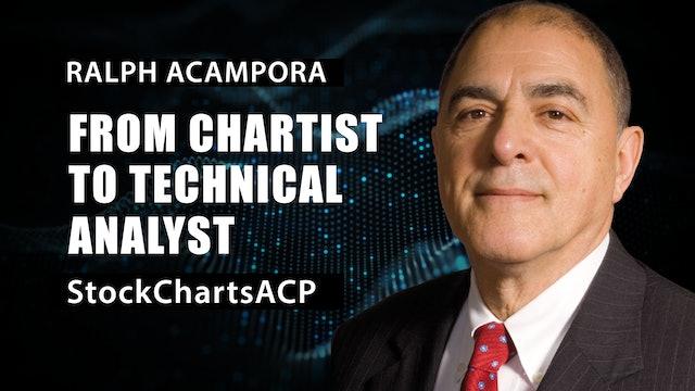 Ralph Acampora, CMT   From Chartist To Technical Analyst