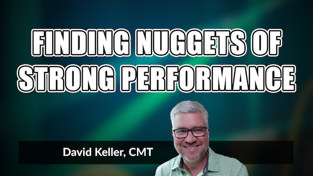 Finding Nuggets of Strong Performance   David Keller, CMT (05.17)