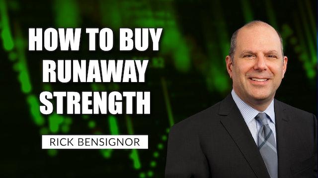 How to Buy Runaway Strength | Rick Bensignor (01.19)