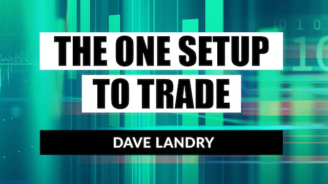 The One Setup To Trade | Dave Landry (10.28)