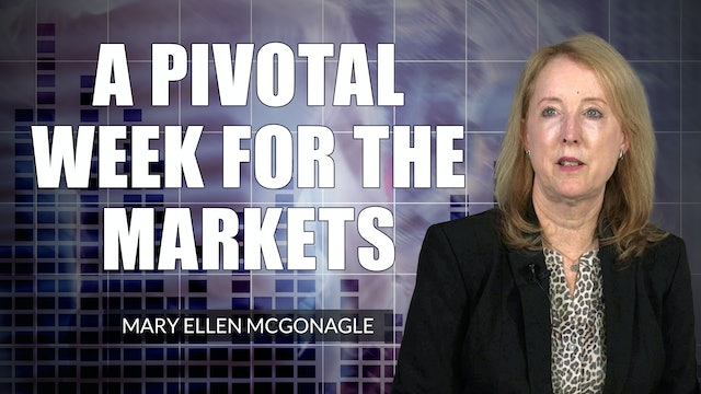 A Pivotal Week For The Markets   Mary Ellen McGonagle (08.27)