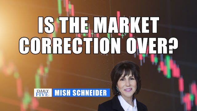 Is The Market Correction Over? | Mish...