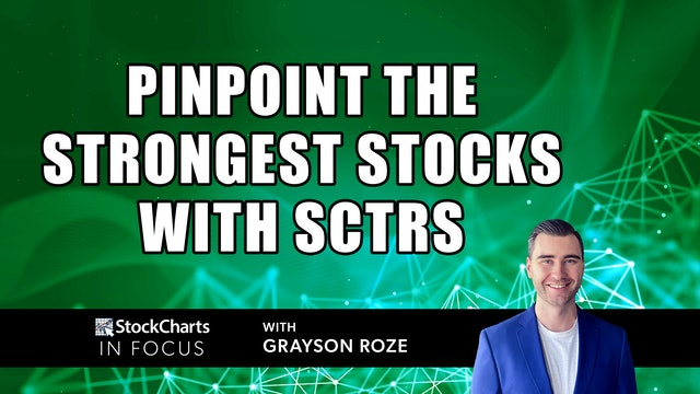 """Pinpoint The Strongest Stocks With """"SCTRs""""   Grayson Roze"""