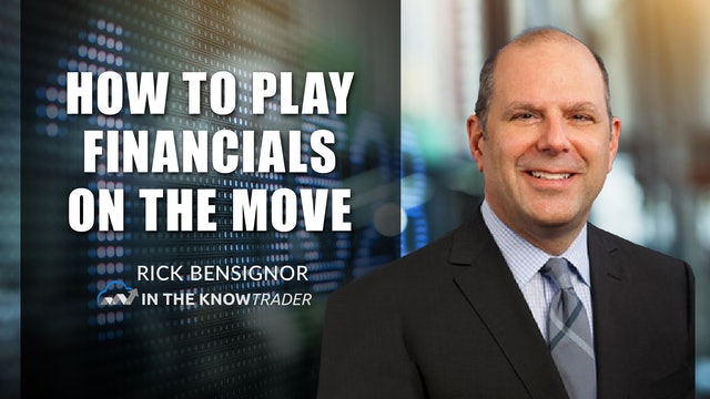 How To Play Financials On The Move   Rick Bensignor (07.27)