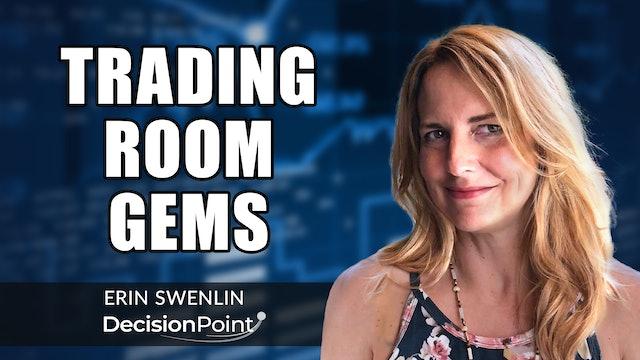 Trading Room Gems | Erin Swenlin (08.02)