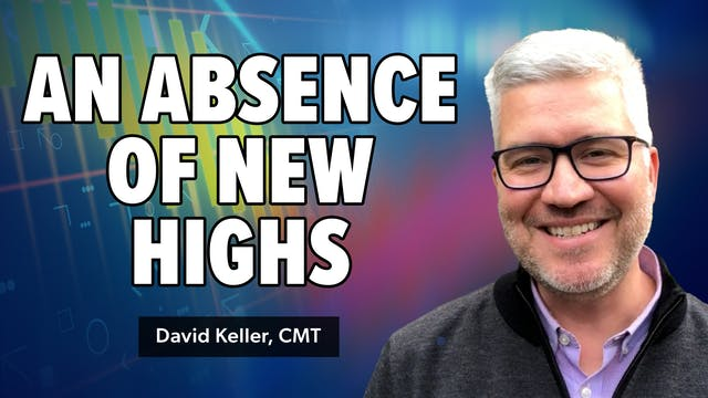 An Absence of New Highs | David Kelle...