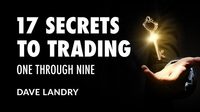17 Secrets To Trading: One through Nine | Dave Landry