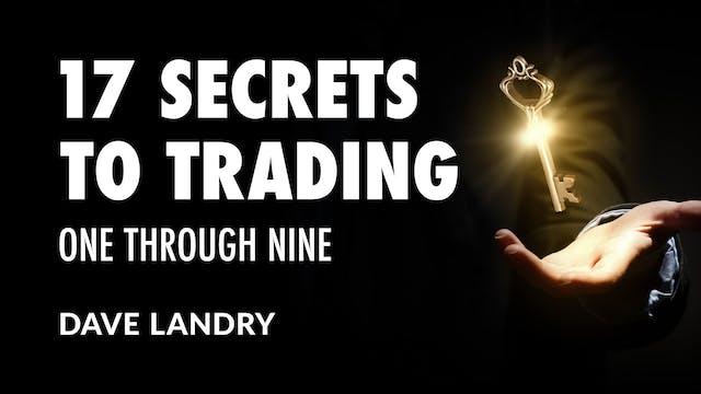 17 Secrets To Trading: One through Ni...