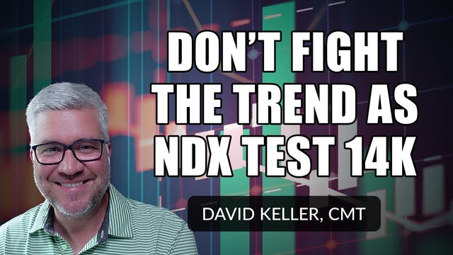 Don't Fight the Trend as NDX Tests 14...