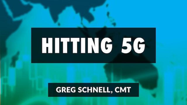 Hitting 5G   Greg Schnell, CMT  (01.06)