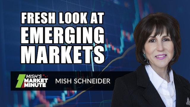 Fresh Look at Emerging Markets | Mish Schneider (03.26)
