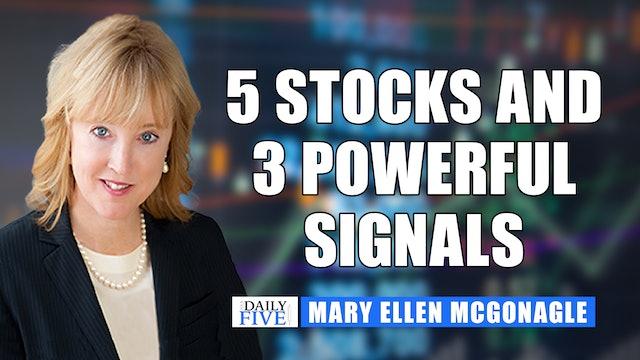 5 Stocks And 3 Powerful Signals | Mary Ellen McGonagle (06.08)