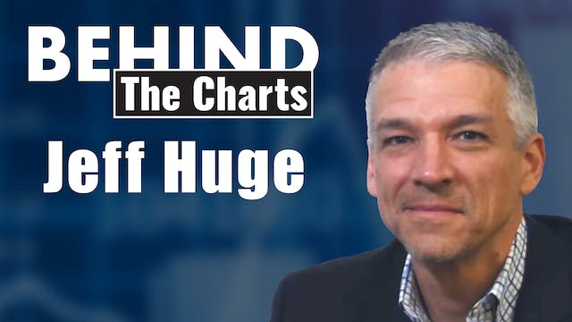 Behind the Charts: Jeff Huge, JWH Inv...