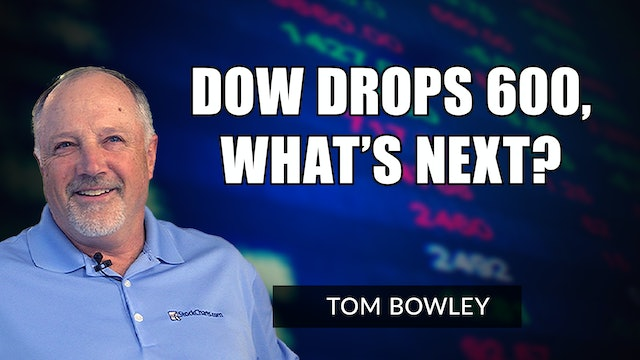 Dow Drops 600, What's Next?   Tom Bowley (09.21)