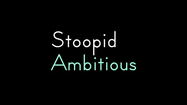 Stoopid Ambitious Trailer 2