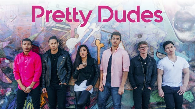 Pretty Dudes: The First Season