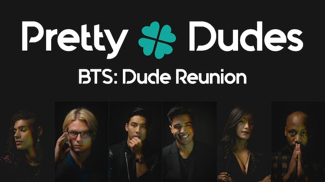 Dude Reunion | PRETTY DUDES S2 | Behi...