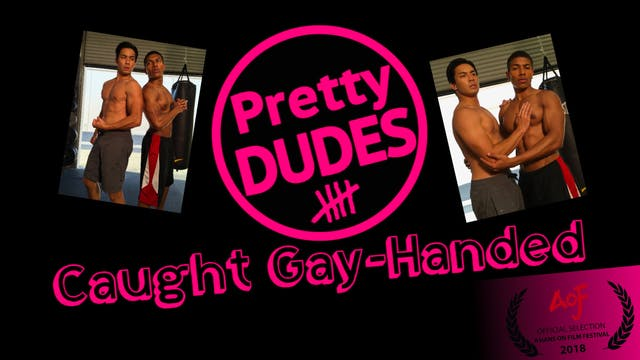 Pretty Dudes: Caught Gay-Handed