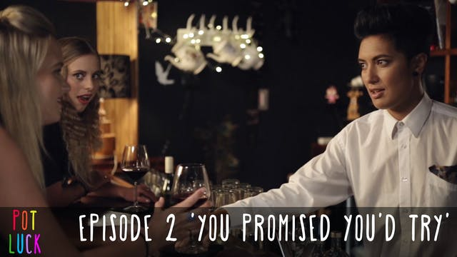 Episode 2: 'You Promised You'd Try'