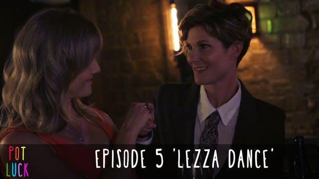 Episode 5: 'Lezza Dance'