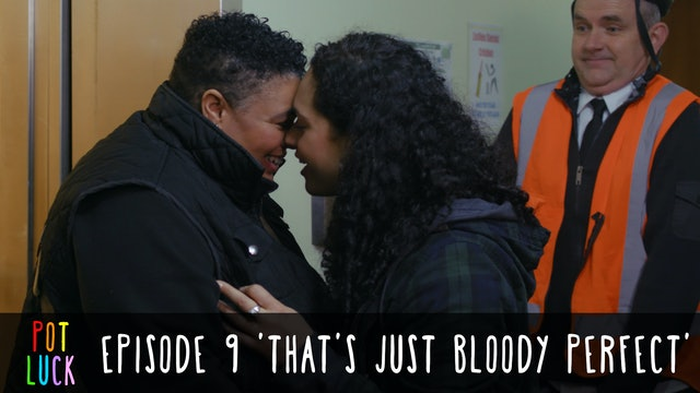Episode 9: 'That's Just Bloody Perfect'