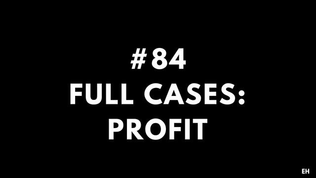 84 15 3 1 EH Full cases. Profit
