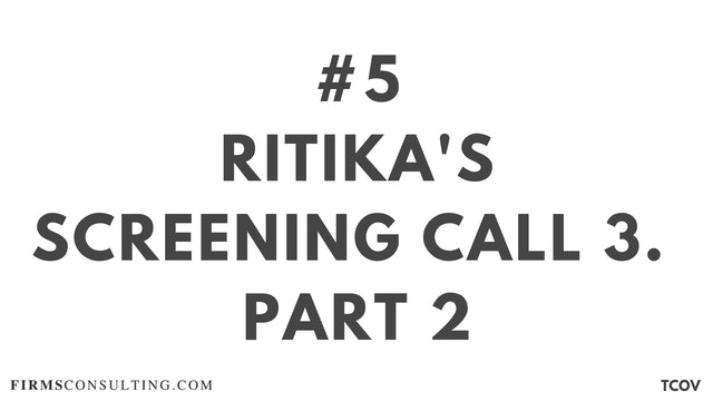 5 TCO V Ritika's Screening call #3. Part 2