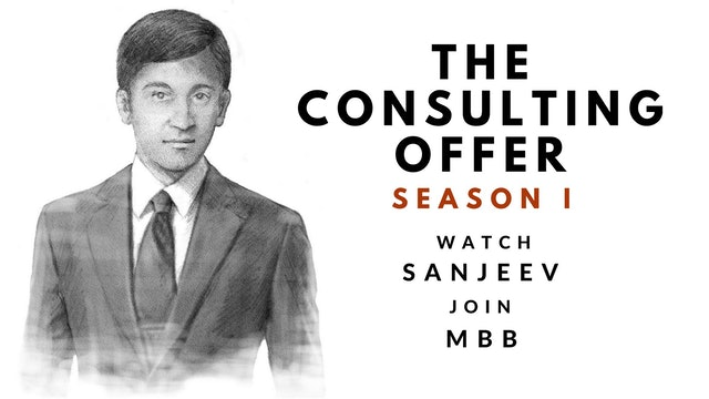 The Consulting Offer, Season I, Sanjeev's Session 20 Video Diary