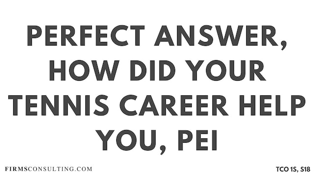 PA7_Perfect Audio Answer, Sanjeev Session 18, How did your tennis career help you, McKinsey PEI