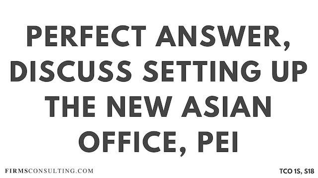 PA5_Perfect Audio Answer, Sanjeev Session 18, Discuss setting up the new Asian office, McKinsey PEI