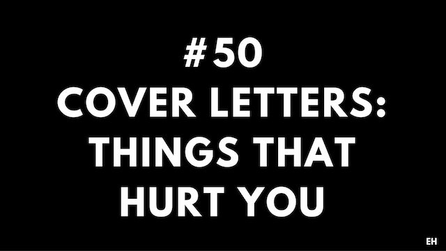 50 10 9 3 EH Cover letters. Things that hurt you