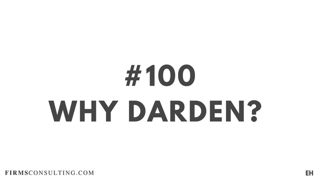 100 17.2 EH Why Darden?