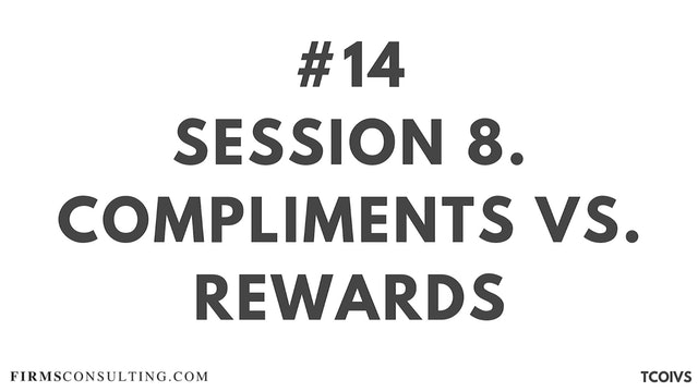 14 TCOIV Sizan. Session 8. Compliments vs. Rewards