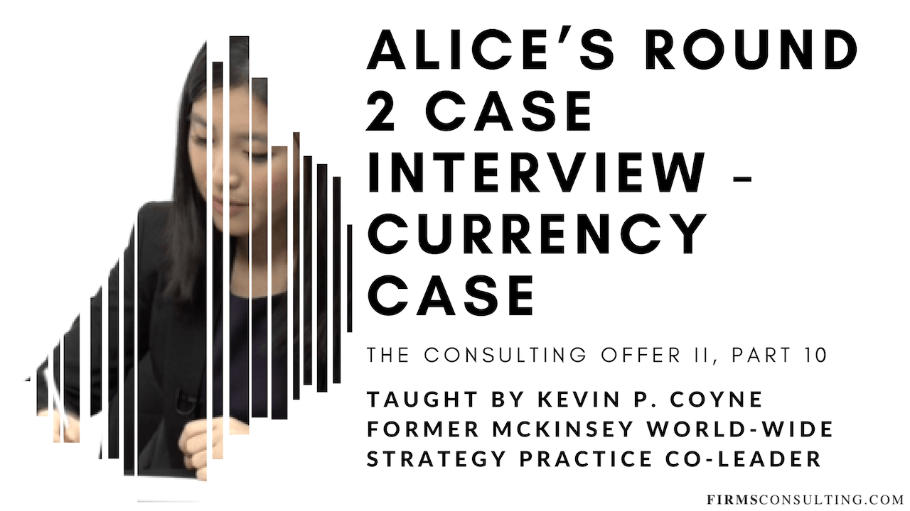 TCO 2: 10 Alice's R2 Case Interview - Currency Case