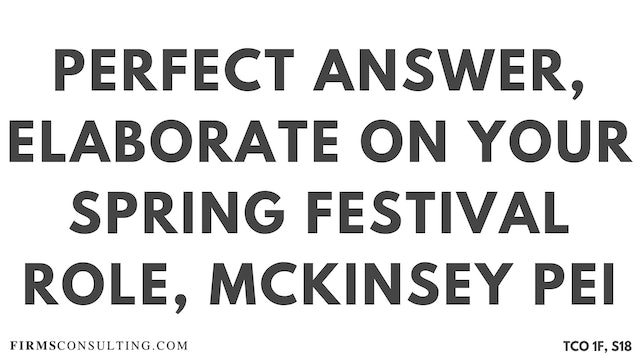 S18 P2 Perfect Audio Answer, Felix Session 18, Elaborate on your Spring Festival role, McKinsey PEI