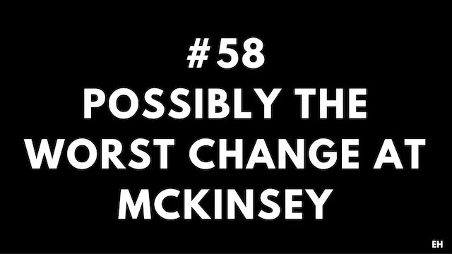 58 11 5 2 EH Possibly the worst change at McKinsey and the negative impact of China's rise