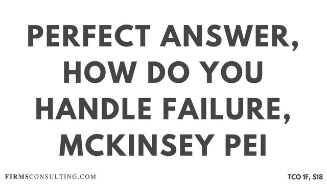 S18 P3 Perfect Audio Answer, Felix Session 18, How do you handle failure, McKinsey PEI
