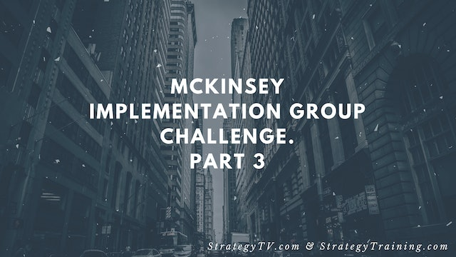 McKinsey Implementation Group Challenge. Part 3