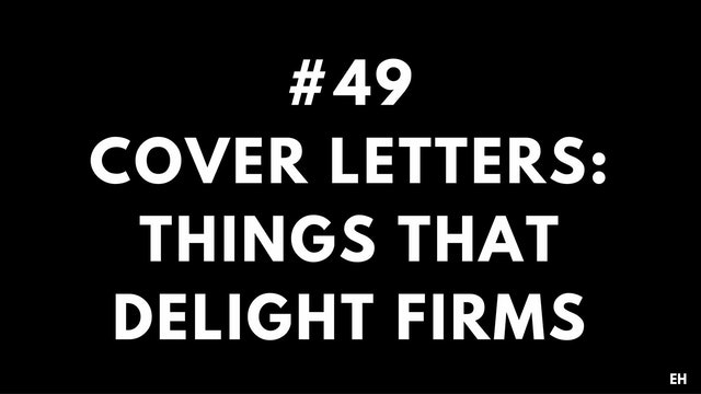 49 10 9 2 EH Cover letters. Things that delight firms