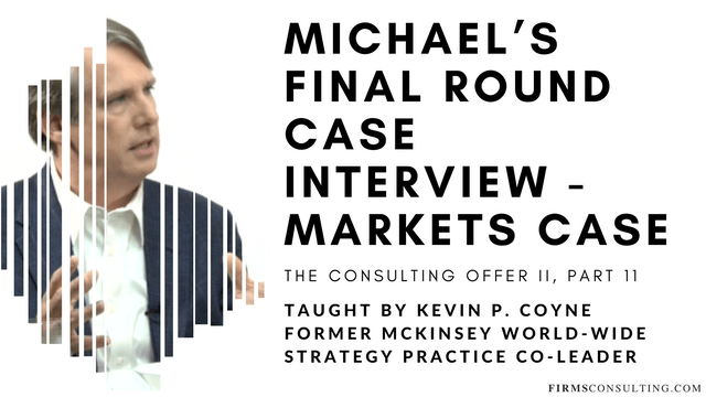 TCO 2: 11 Michael's Final Round Case Interview - Markets Case