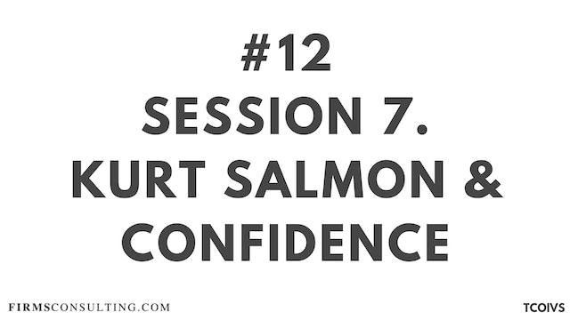 12 TCOIV Sizan. Session 7. Kurt Salmon and Confidence