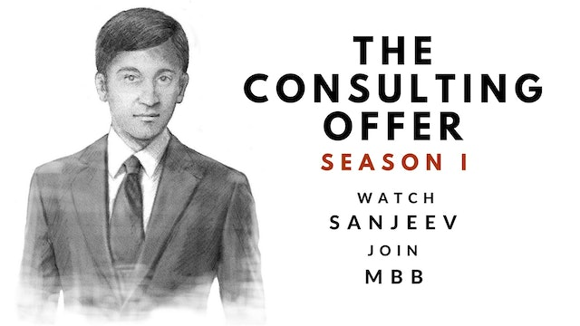 The Consulting Offer, Season I, Sanjeev's Session 14 Video Diary