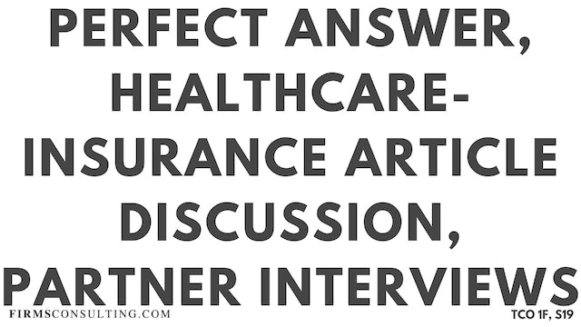S19 P1 Perfect Audio Answer, Felix Session 19, Healthcare-Insurance Article Discussion, McKinsey Partner Interviews