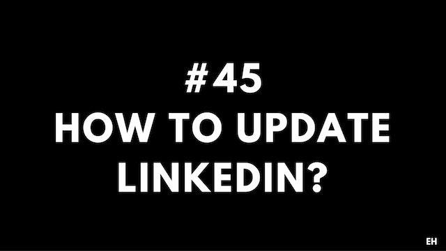 45 10 6 EH Updating LinkedIn
