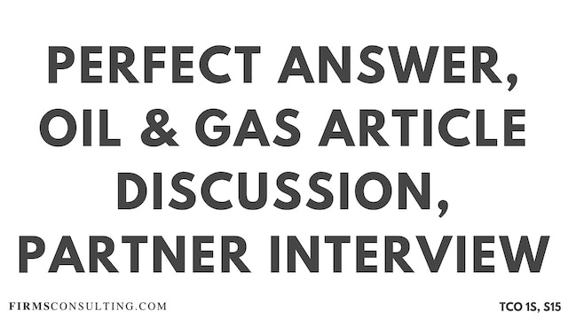 PA2_Perfect Audio Answer, Sanjeev Session 15, Oil & Gas Article Discussion, McKinsey Partner Interview