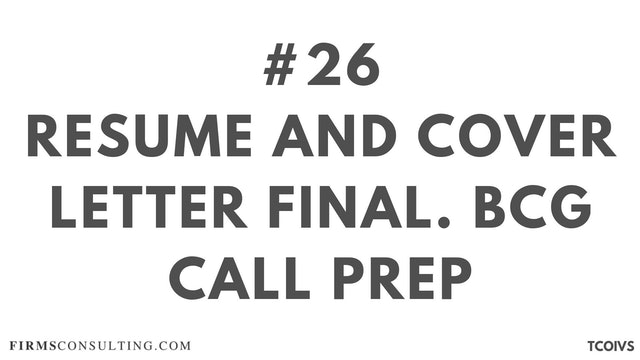 26 TCOIV Sizan. Session 14. Resume and Cover Letter final. BCG call prep