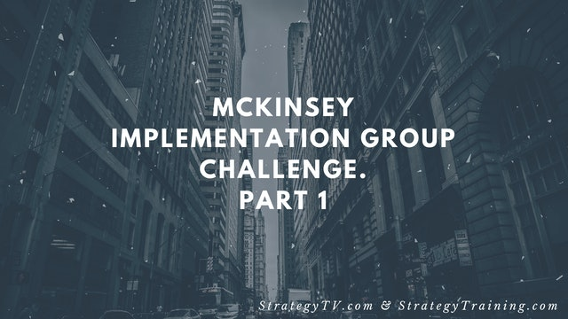 McKinsey Implementation Group Challenge. Part 1