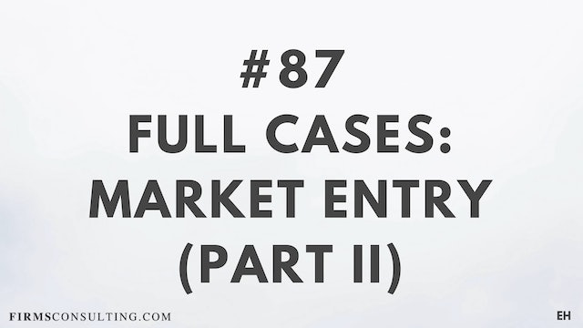 87 15 3 3 1 EH Full cases. Market Entry. Part 2